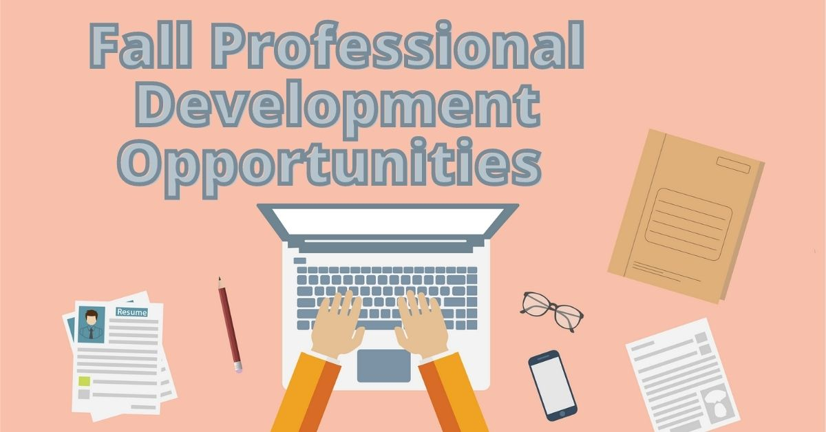 Fall Professional Development Opportunities